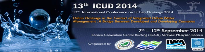 13th International Conference on Urban Drainage 2014 – 7 to 12 September 2014, Kuching, Sarawak
